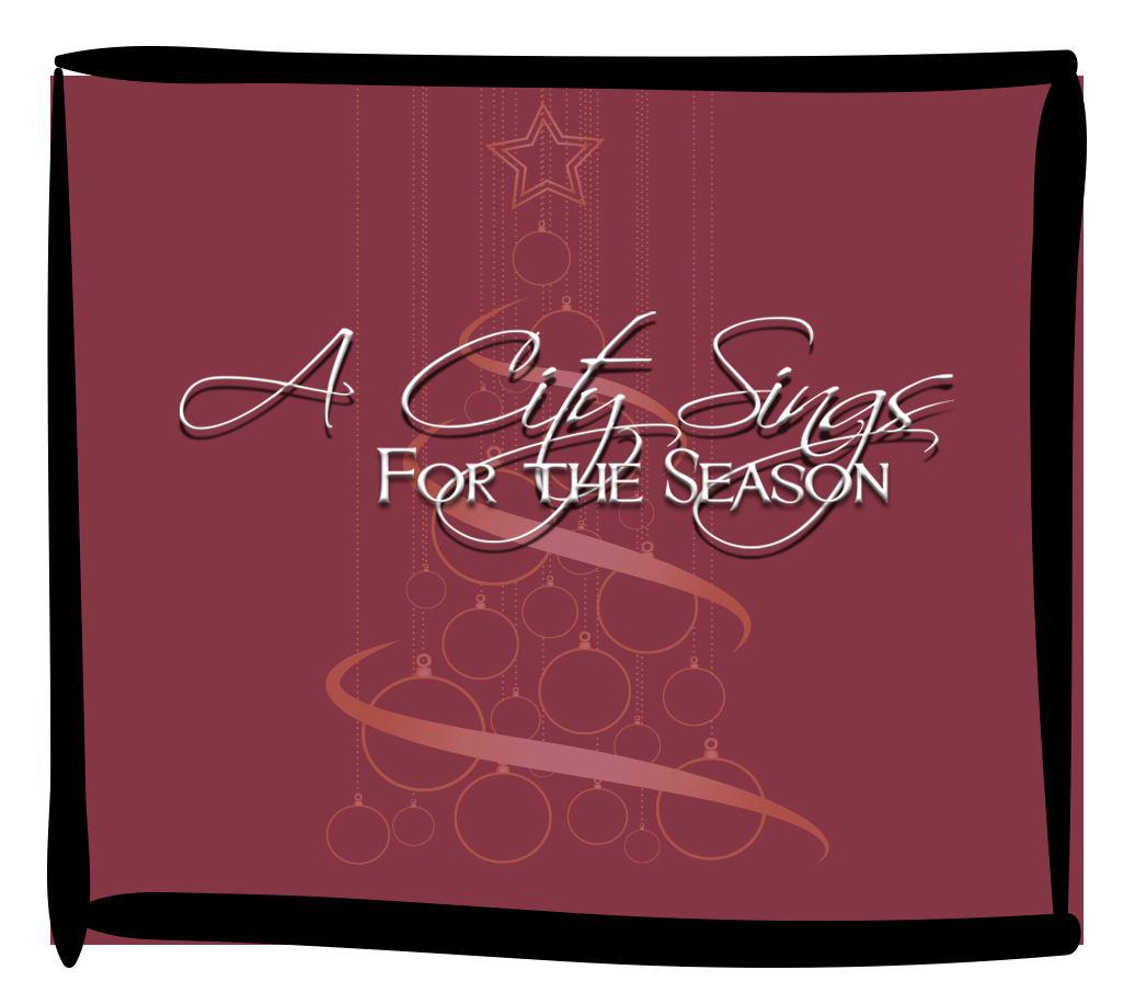 """A CITY SINGS FOR THE SEASON"" FREE CONCERT TO BENEFIT CHARITY"